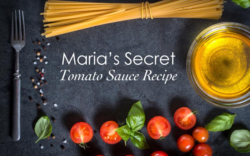 Maria's Secret Tomato Sauce Recipe