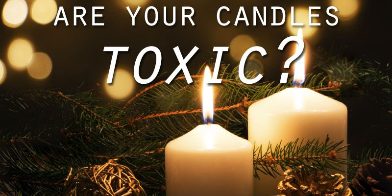 Is Your Scented Candle Toxic?
