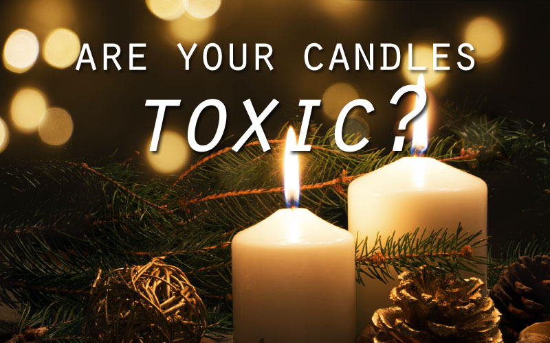 Are Your Scented Candles Toxic?